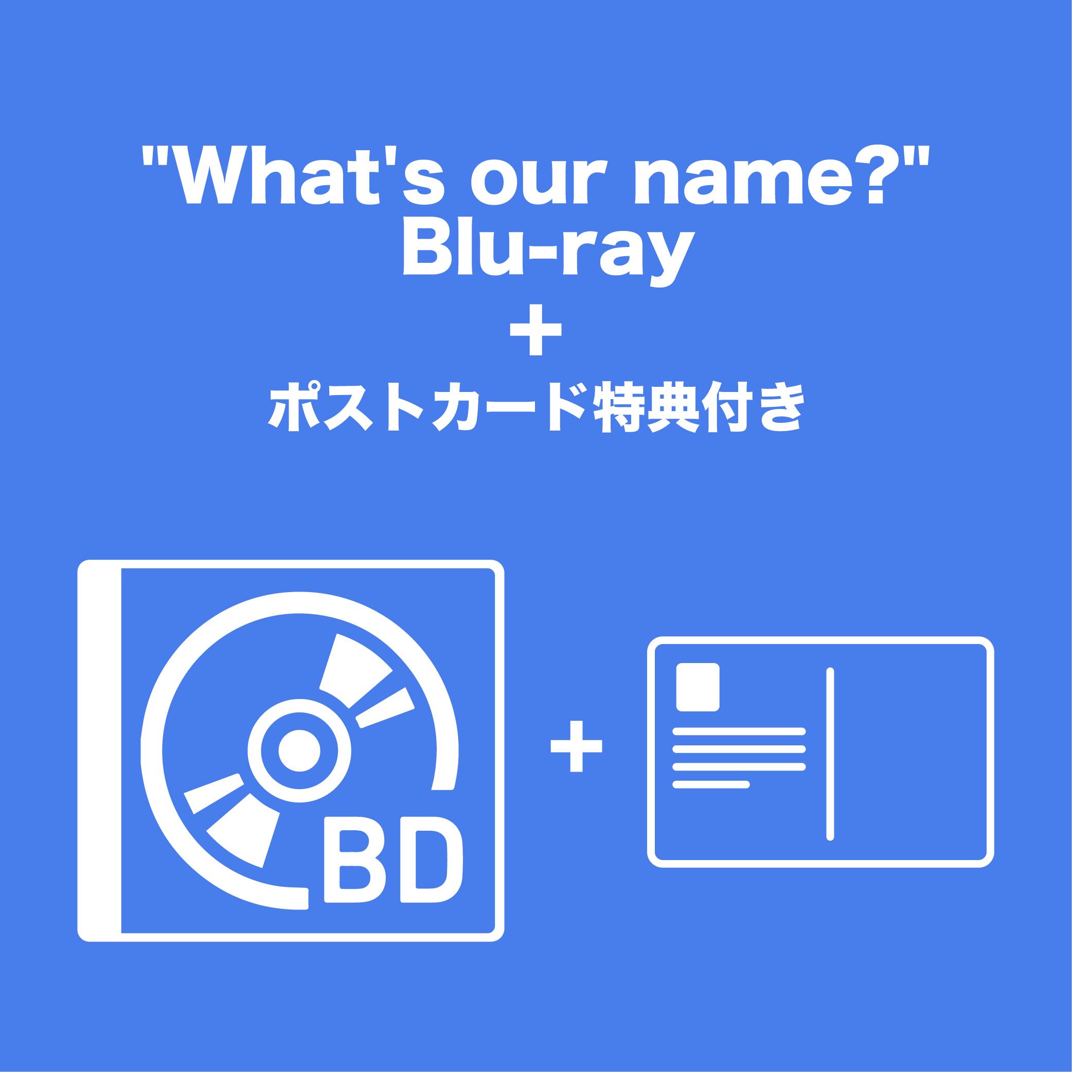 """【有料会員向け】""""What's our name?"""" Blu-ray+ポストカード特典付き"""